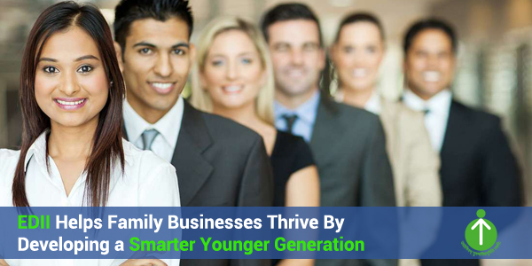 EDII Helps Family Businesses Thrive By Developing a Smarter Younger Generation