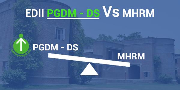 Entrepreneurship Development Institute of India - PGDM-DS Vs MHRM