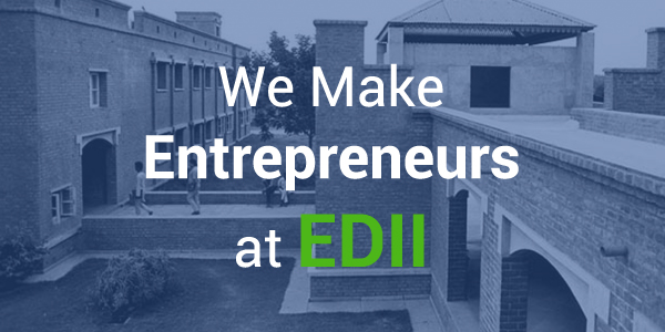 We Make Entrepreneurs at EDII
