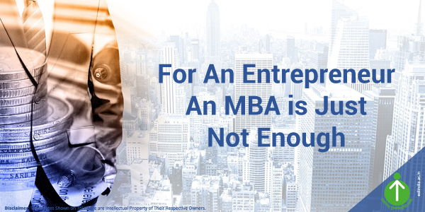 For an Entrepreneur an MBA is just not enough - EDII