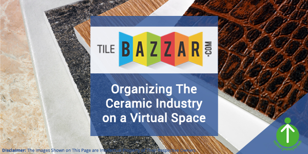 Tilebazzar – Organizing The Ceramic Industry On A Virtual Space