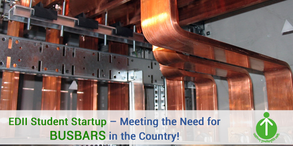 EDII Student Startup – Meeting the Need for Busbars in the Country